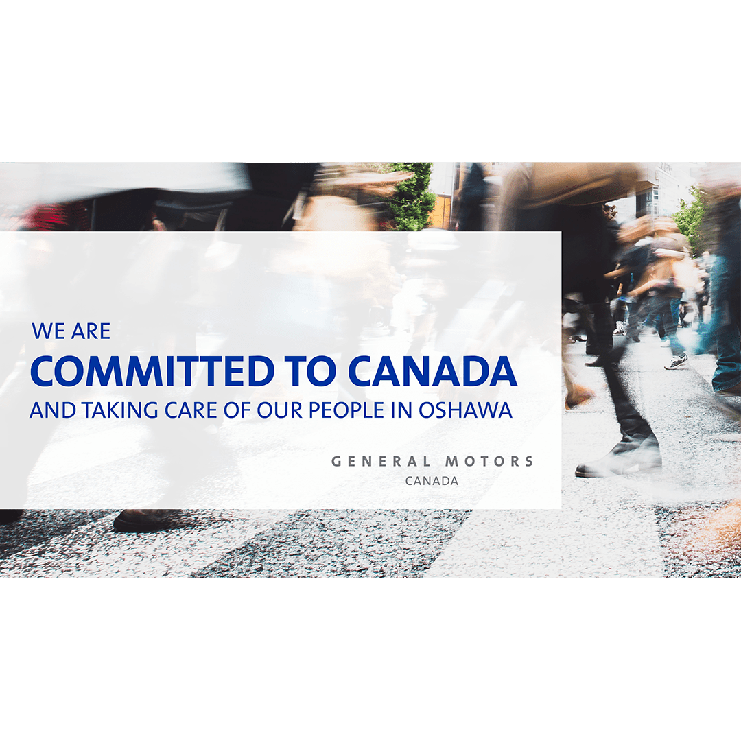 GM: We are committed to Canada and taking care of our people in Oshawa